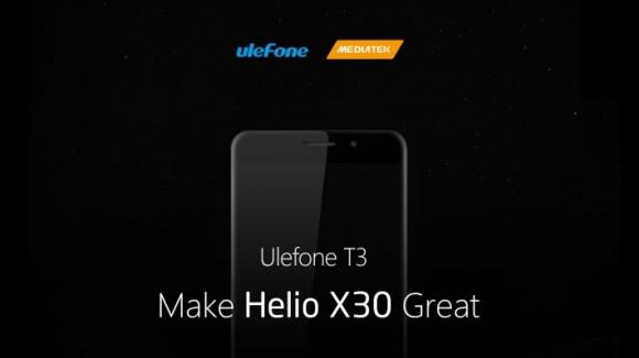 Ulefone рассказала о смартфоне T3 с Helio X30
